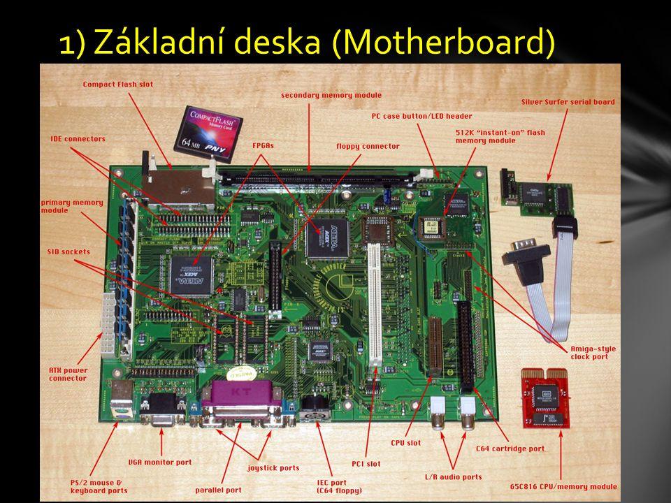 1) Základní deska (Motherboard)