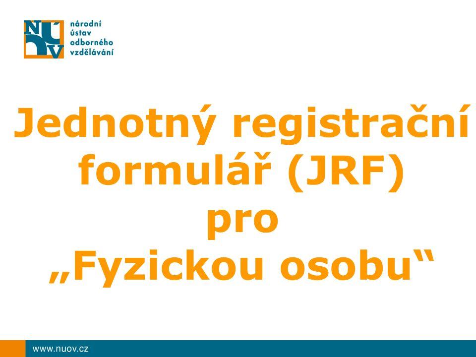 """Jednotný registrační formulář (JRF) pro """"Fyzickou osobu"""