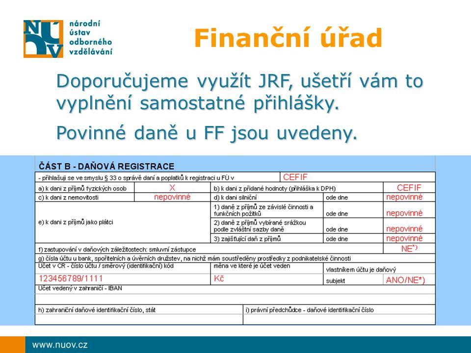 Finanční úřad Doporučujeme využít JRF, ušetří vám to vyplnění samostatné přihlášky.
