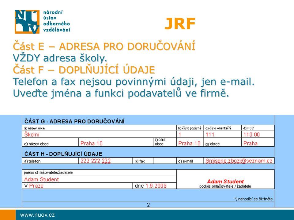 JRF Část E − ADRESA PRO DORUČOVÁNÍ VŽDY adresa školy.