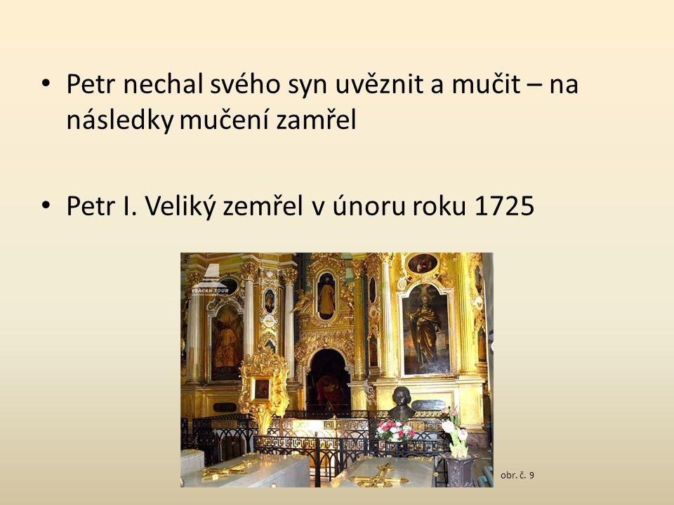 Petr nechal svého syn uvěznit a mučit – na následky mučení zamřel Petr I.