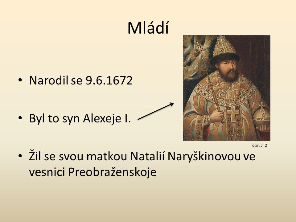 Mládí Narodil se 9.6.1672 Byl to syn Alexeje I.