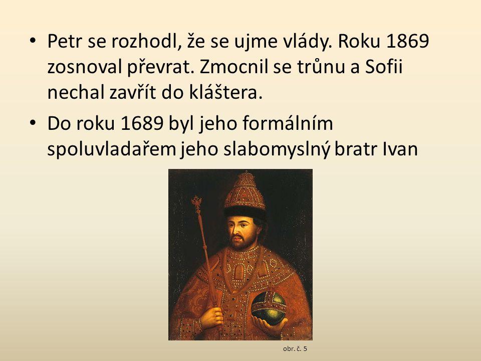 Vláda Aby se na vlastní oči přesvědčil jak to v ostatních zemích Evropy chodí podnikl roku 1697 studijní cestu.
