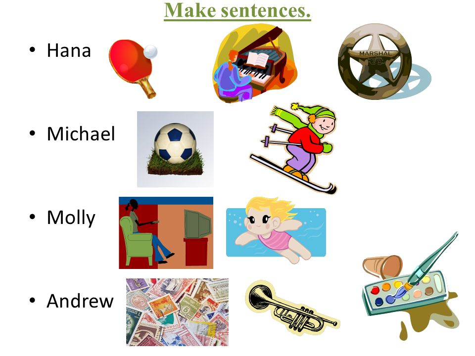 Make sentences. Hana Michael Molly Andrew