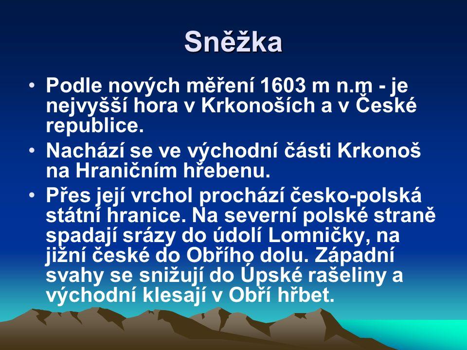 Sněžka Podle nových měření 1603 m n.m - je nejvyšší hora v Krkonoších a v České republice.
