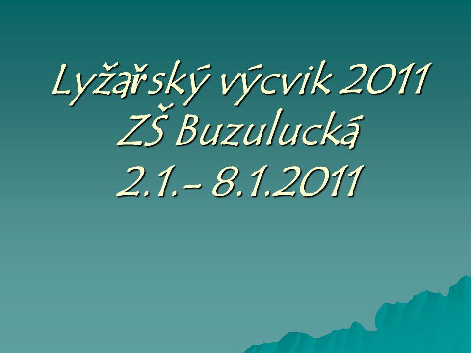 Lyžařský výcvik 2011 ZŠ Buzulucká 2.1.- 8.1.2011