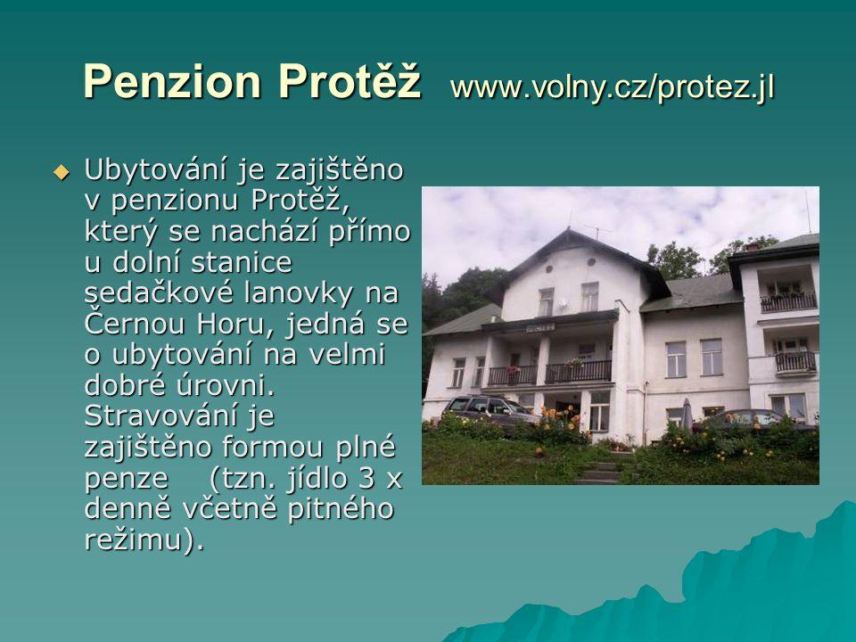 Penzion Protěž www.volny.cz/protez.jl  Ubytování je zajištěno v penzionu Protěž, který se nachází přímo u dolní stanice sedačkové lanovky na Černou H