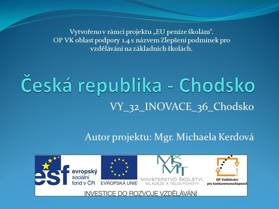 VY_32_INOVACE_36_Chodsko Autor projektu: Mgr.