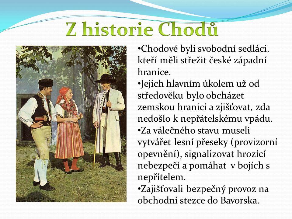 Chodové byli svobodní sedláci, kteří měli střežit české západní hranice.