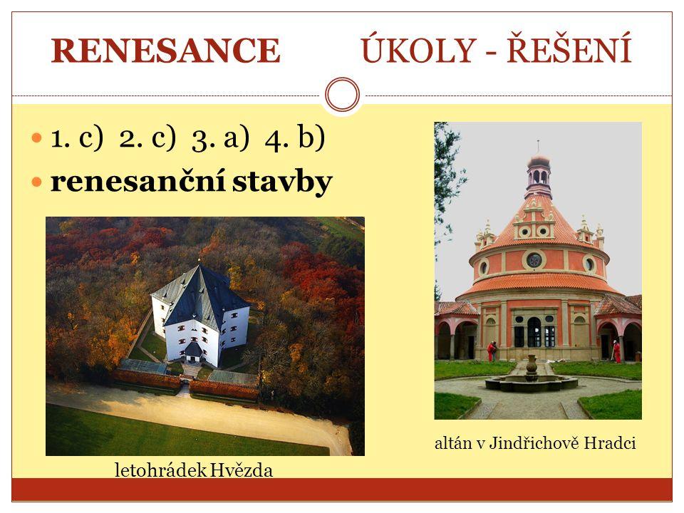 RENESANCE ÚKOLY - ŘEŠENÍ 1.c) 2. c) 3. a) 4.