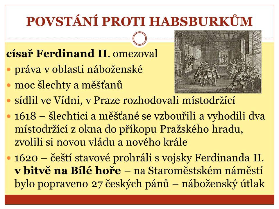 POVSTÁNÍ PROTI HABSBURKŮM císař Ferdinand II.
