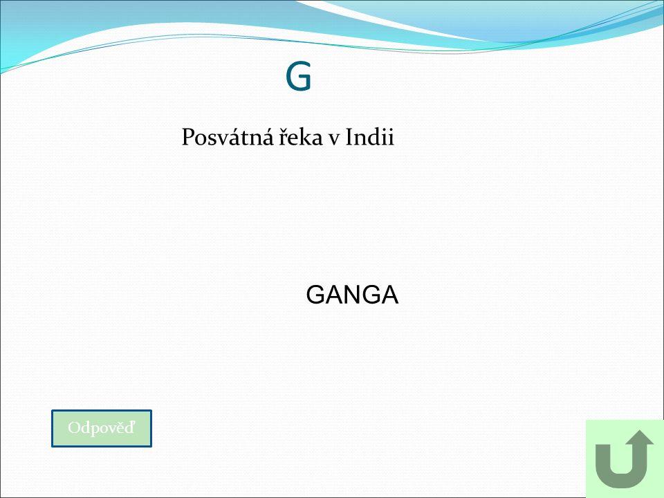 G Posvátná řeka v Indii Odpověď GANGA