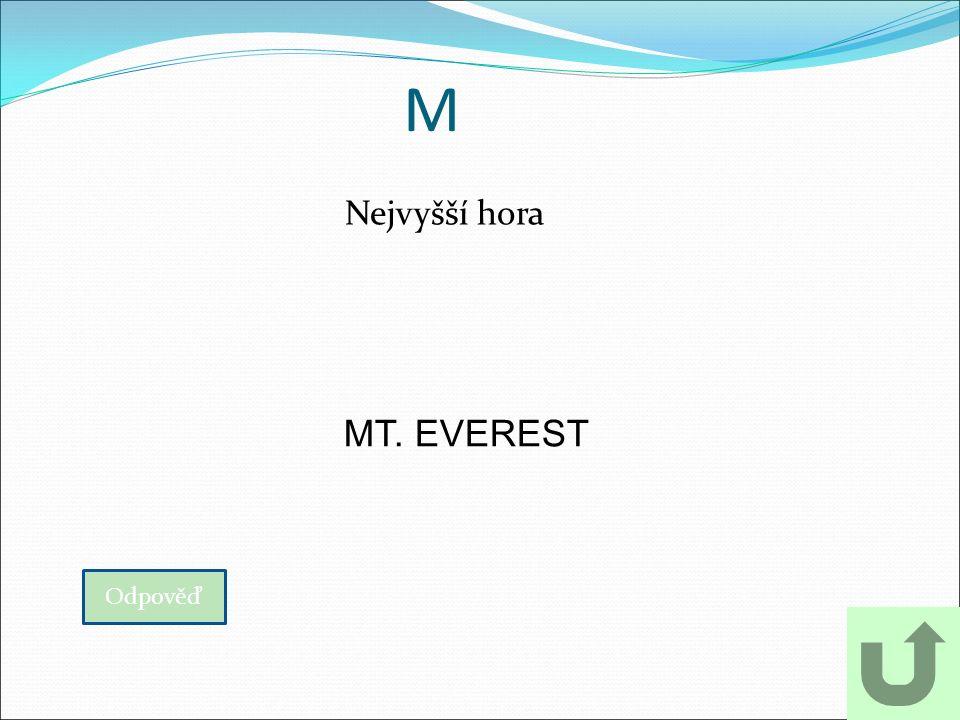 M Nejvyšší hora Odpověď MT. EVEREST