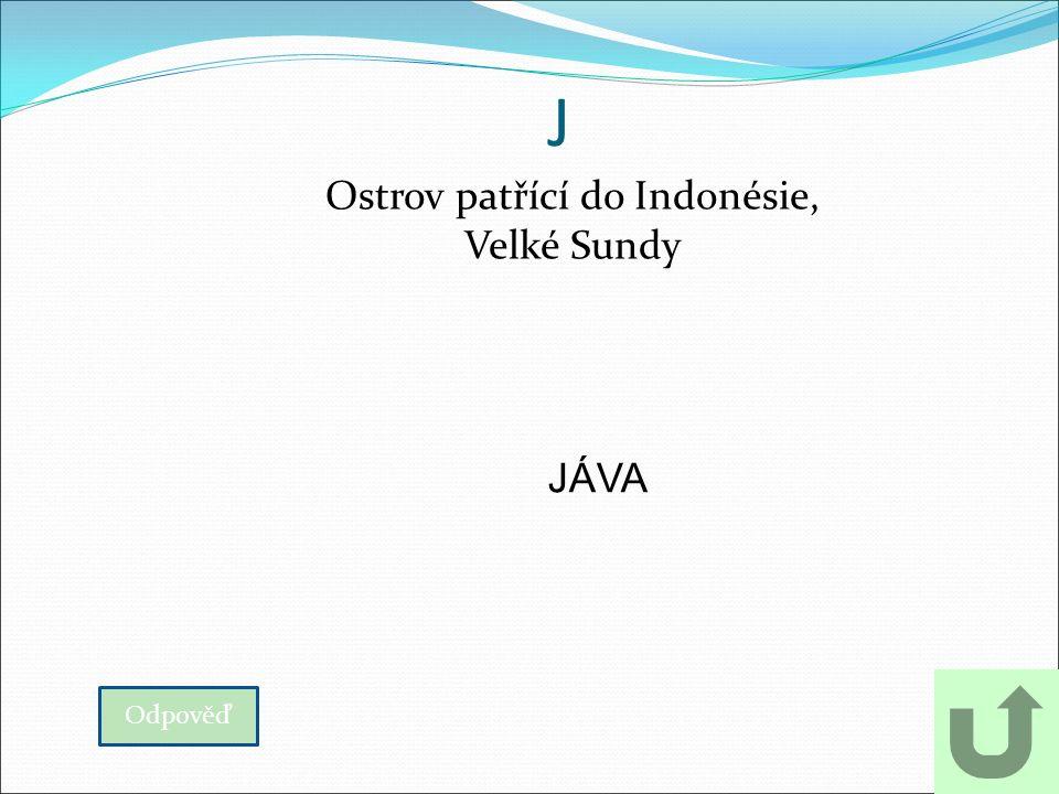J Ostrov patřící do Indonésie, Velké Sundy Odpověď JÁVA
