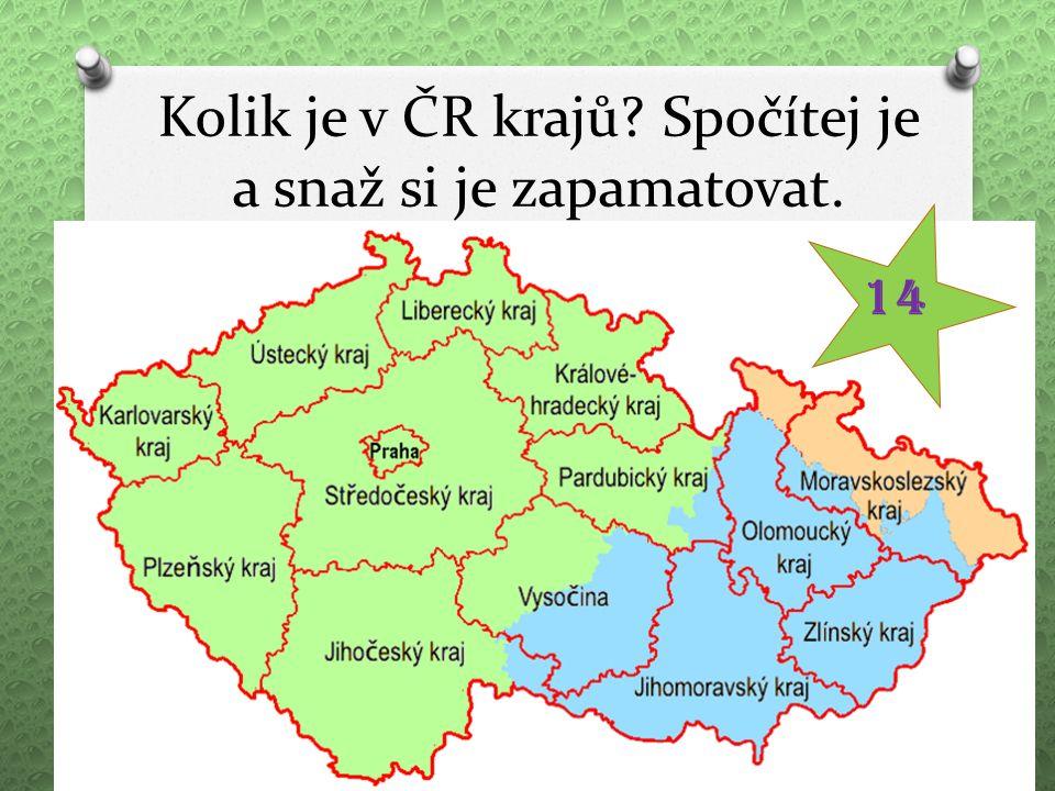 Kolik je v ČR krajů Spočítej je a snaž si je zapamatovat. 14