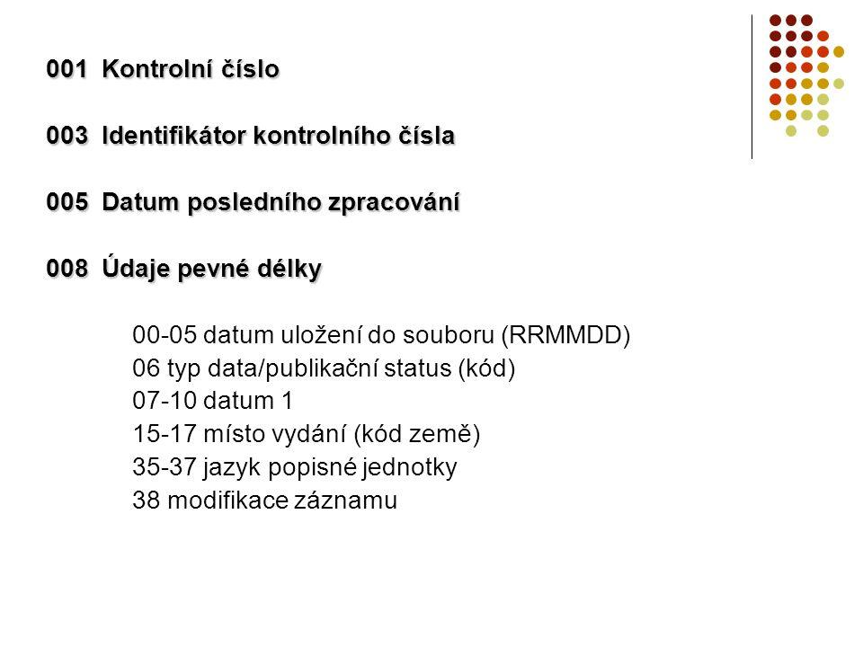 026 Fingerprint jednoznačný identifikační kód publikace vytvářený podle přesných pravidel katalogizátorem zahraniční databáze používající fingerprint  Německo – VD17  Itálie – Edit 16  Polsko – NUKAT v rámci SK bude používán výhledově na základě zpracované metodiky
