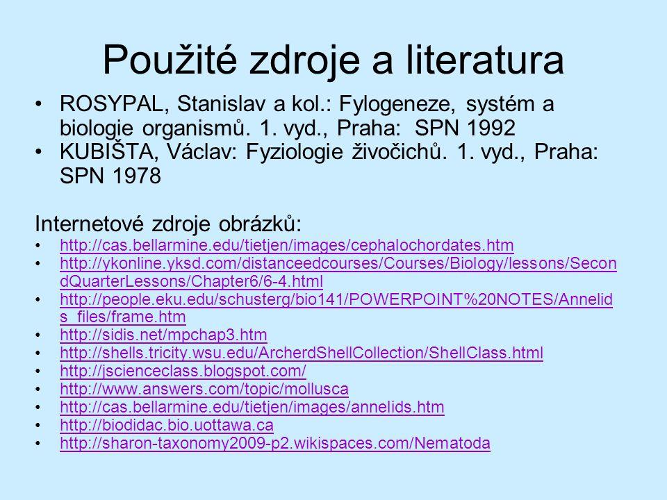 Použité zdroje a literatura ROSYPAL, Stanislav a kol.: Fylogeneze, systém a biologie organismů. 1. vyd., Praha: SPN 1992 KUBIŠTA, Václav: Fyziologie ž