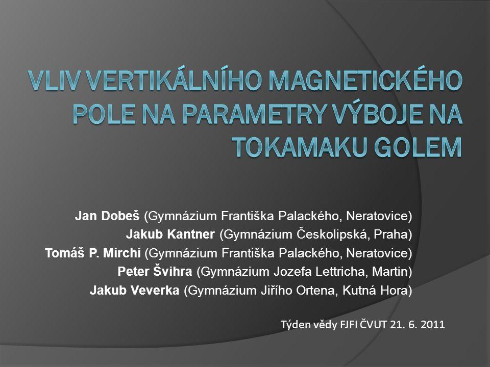 Jan Dobeš (Gymnázium Františka Palackého, Neratovice) Jakub Kantner (Gymnázium Českolipská, Praha) Tomáš P.