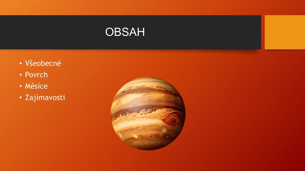 OBSAH Všeobecné Povrch Měsíce Zajímavosti