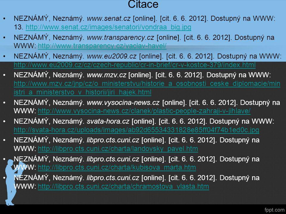 Citace NEZNÁMÝ, Neznámý. www.senat.cz [online]. [cit. 6. 6. 2012]. Dostupný na WWW: 13. http://www.senat.cz/images/senatori/vondraa_big.jpghttp://www.