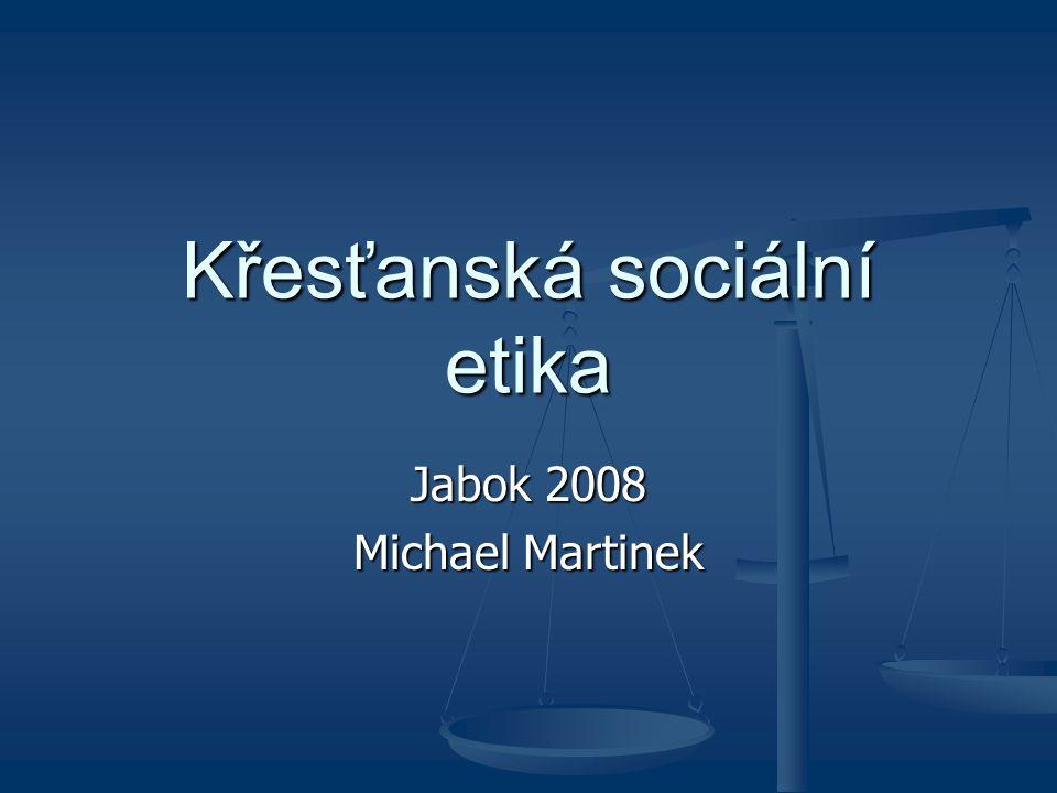 Křesťanská sociální etika Jabok 2008 Michael Martinek
