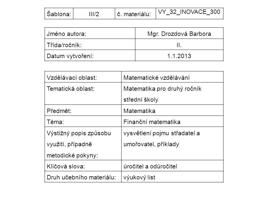 Šablona:III/2č. materiálu: VY_32_INOVACE_300 Jméno autora:Mgr.