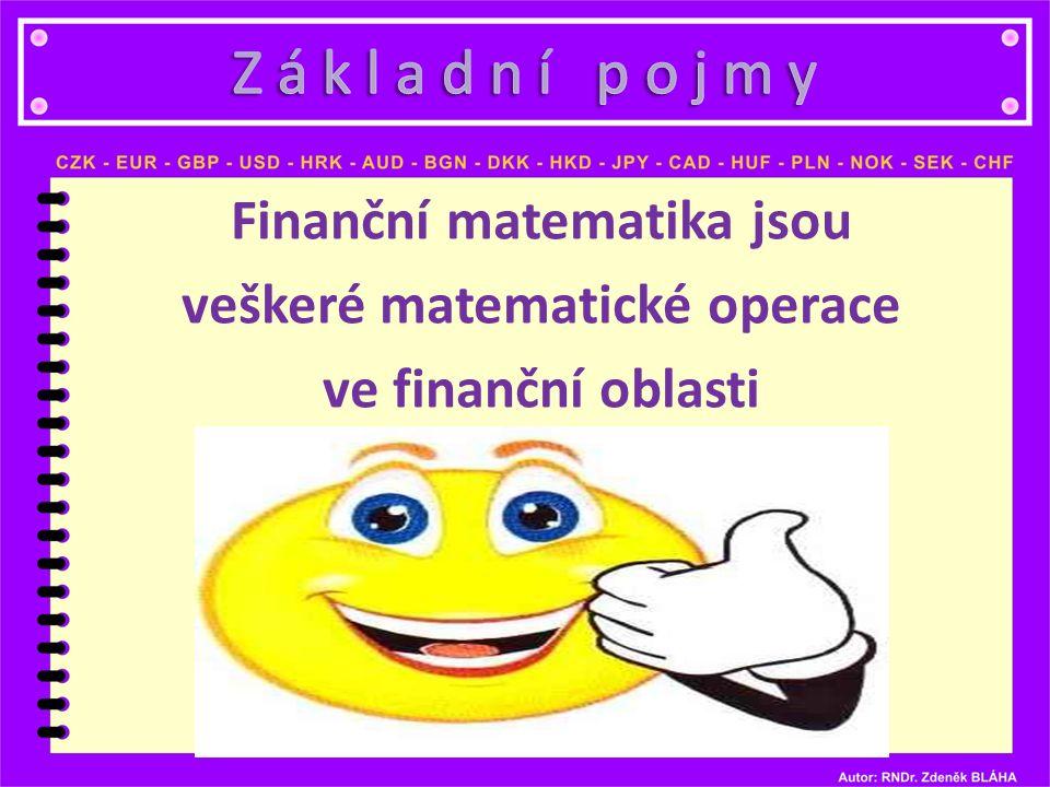 Finanční matematika jsou veškeré matematické operace ve finanční oblasti