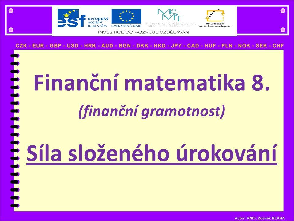Finanční matematika 8. (finanční gramotnost) Síla složeného úrokování