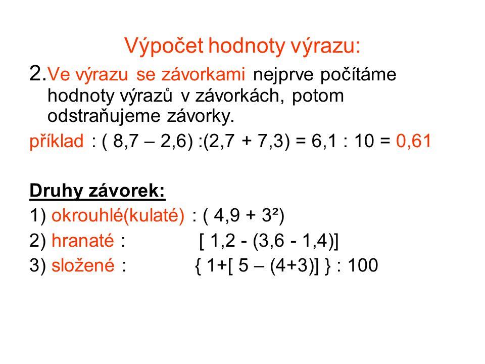 Početní operace s matematickými výrazy: Vlastnosti : 1.Pravidla stejná pravidla jako pro početní operace s racionálními čísly.