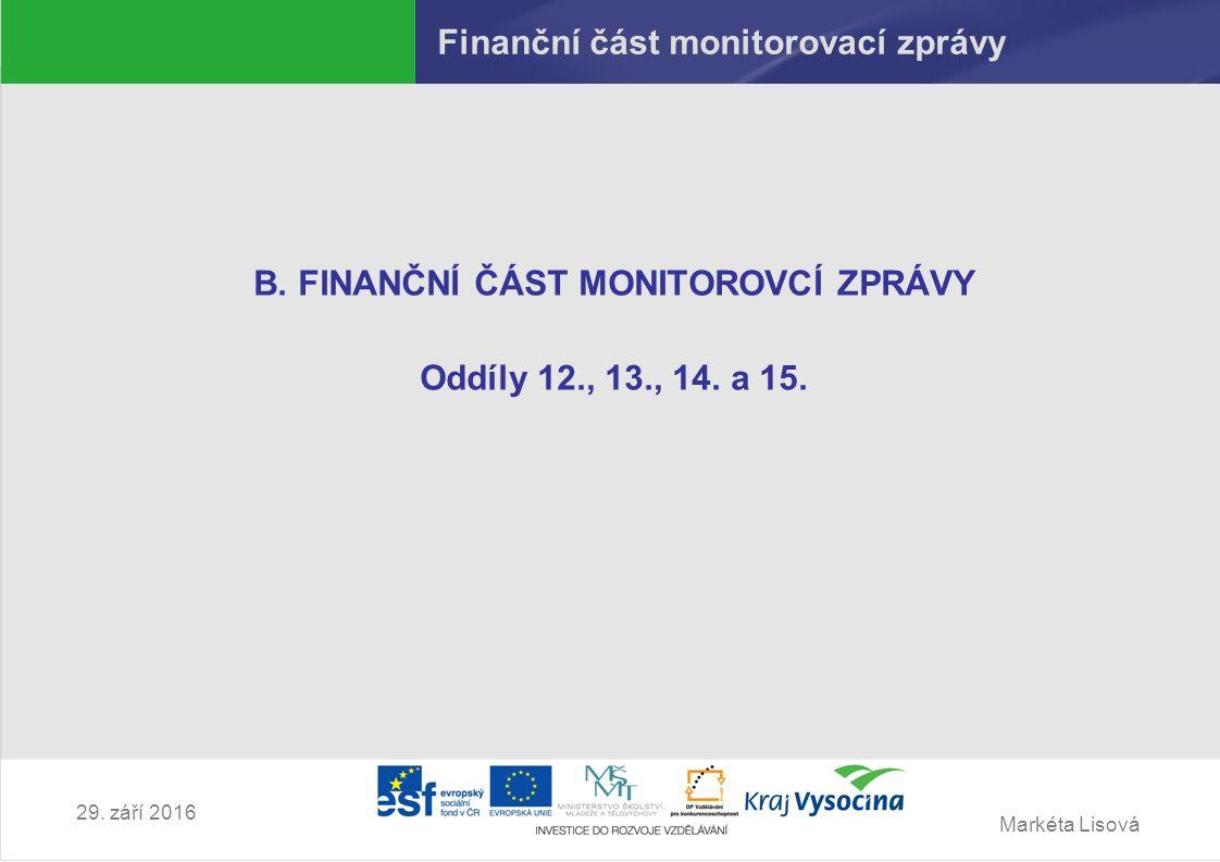 Markéta Lisová 29. září 2016 Finanční část monitorovací zprávy B.