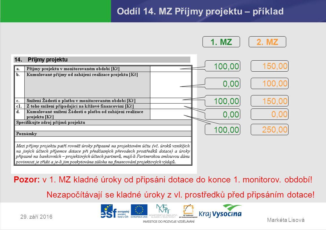 Markéta Lisová 29.září 2016 Oddíl 13. MZ Spolufinancování Nerelevantní pro všechny příjemce z 1.