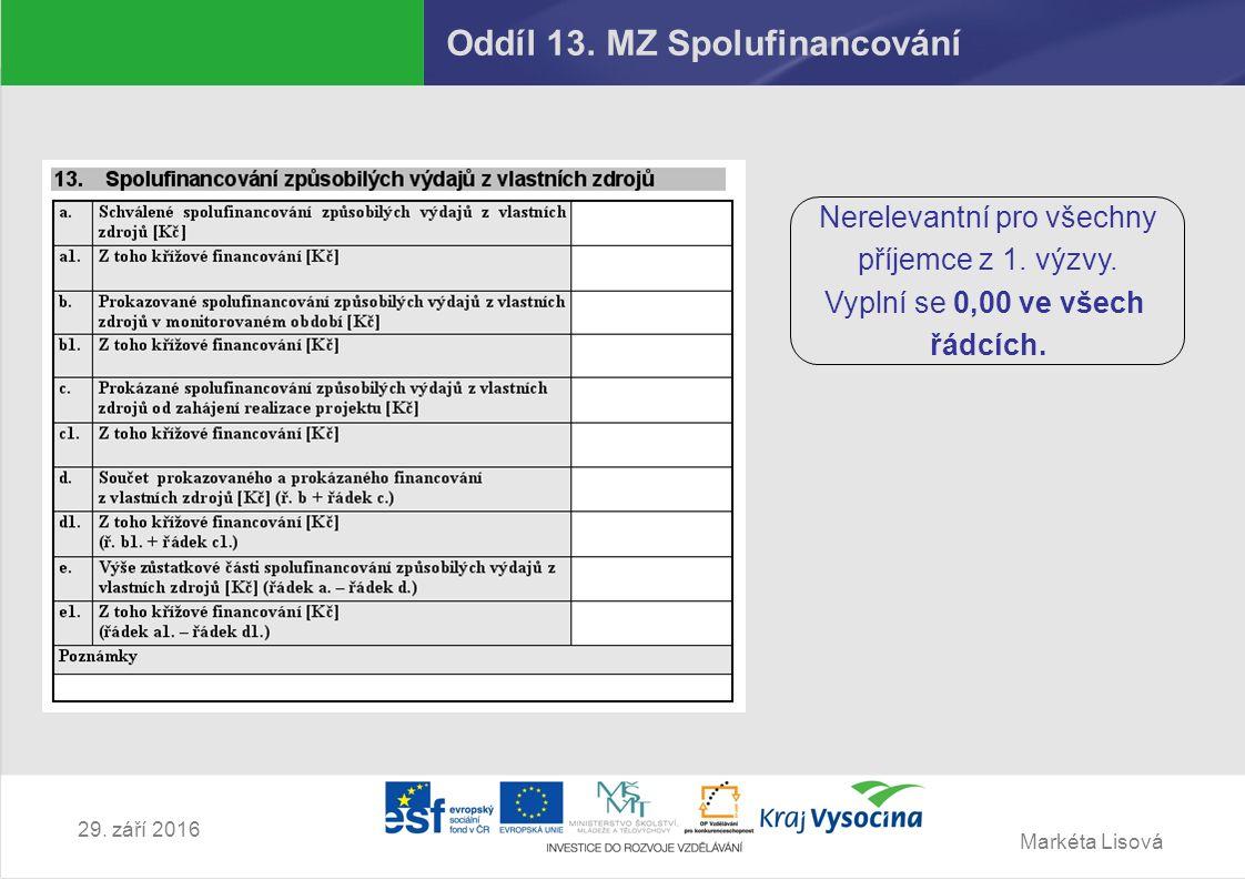 Markéta Lisová 29. září 2016 Oddíl 13. MZ Spolufinancování Nerelevantní pro všechny příjemce z 1.