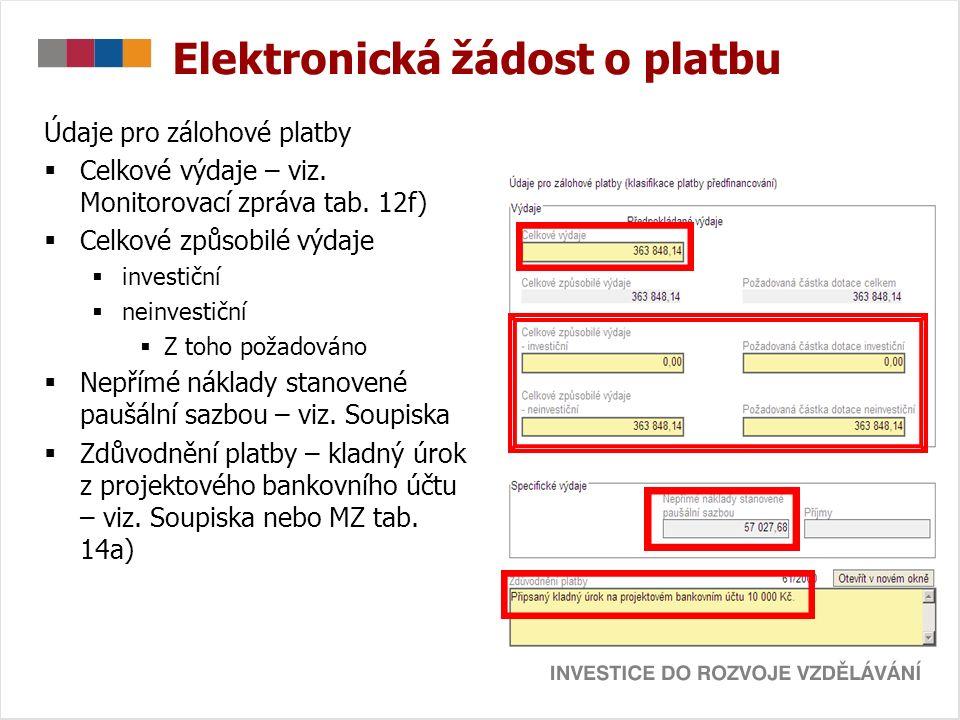 Elektronická žádost o platbu Údaje pro zálohové platby  Celkové výdaje – viz.