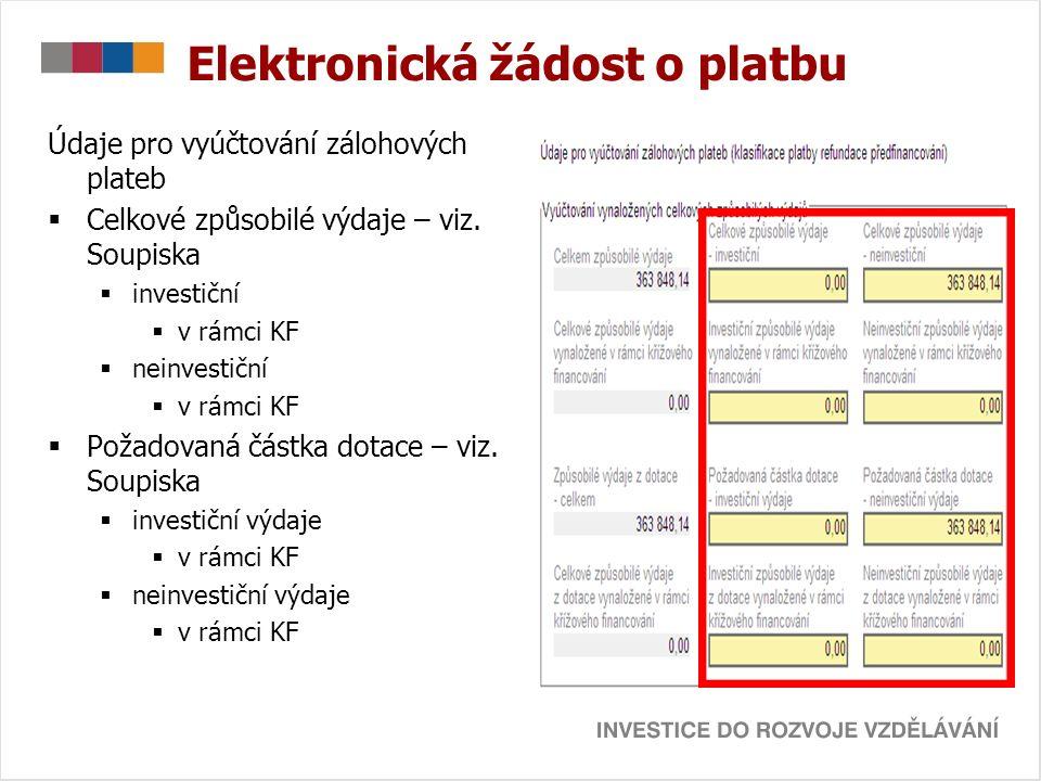 Elektronická žádost o platbu Údaje pro vyúčtování zálohových plateb  Celkové způsobilé výdaje – viz.