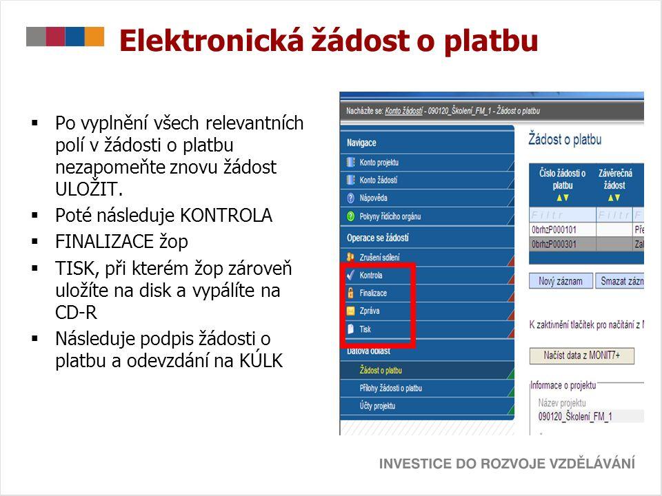 Elektronická žádost o platbu  Po vyplnění všech relevantních polí v žádosti o platbu nezapomeňte znovu žádost ULOŽIT.