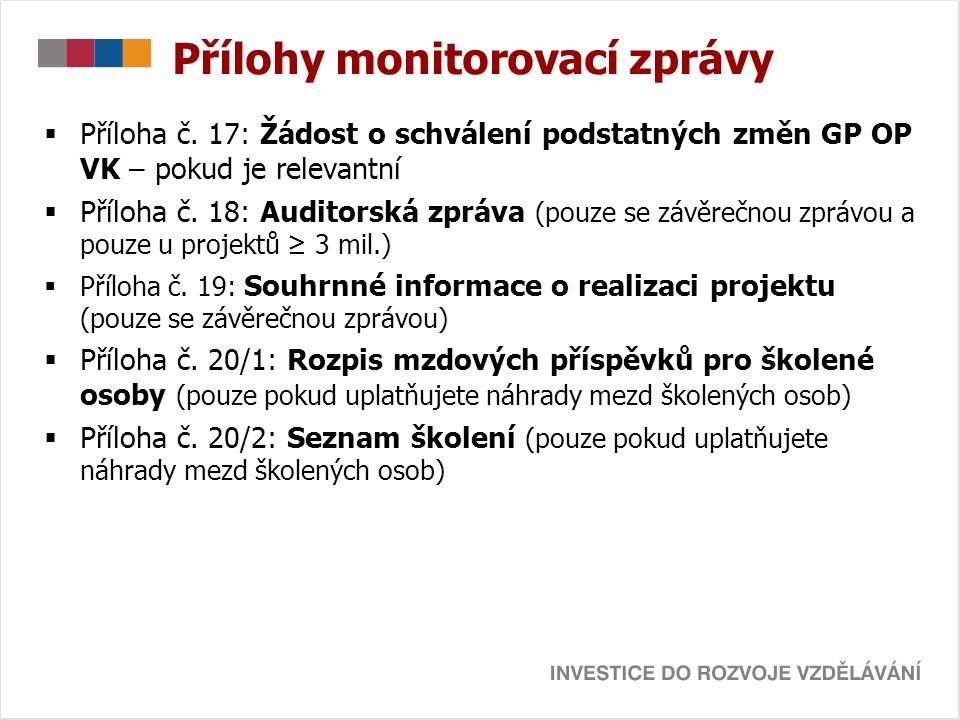 Elektronická žádost o platbu  Příloha se vyplňuje on-line v aplikaci Benefit7 na internetových stránkách www.eu-zadost.cz na záložce Konto projektuwww.eu-zadost.cz