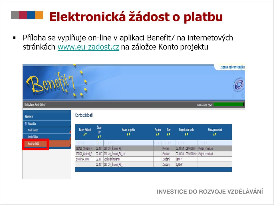 Elektronická žádost o platbu  Kurzorem vybereme projekt, u kterého chceme založit žádost o platbu  Přes záložku Žádost o platbu se dostaneme do formuláře žádosti o platbu