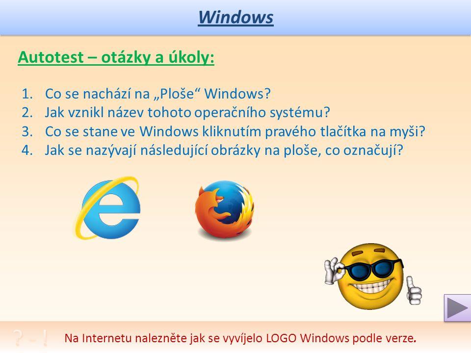 Windows Diskuze na téma dotykových displejů. Windows pro mobilní a dotykové obrazovky: o Start – vrácené tlačítko ovládání Windows o Panely aplikací