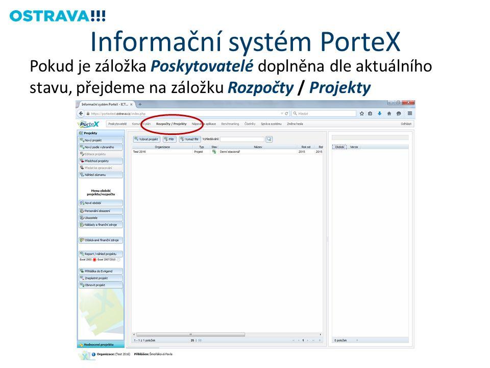 Pokud je záložka Poskytovatelé doplněna dle aktuálního stavu, přejdeme na záložku Rozpočty / Projekty Informační systém PorteX