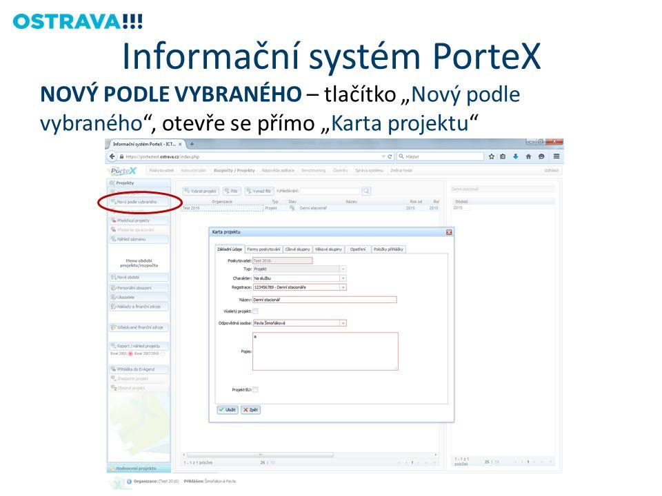 """NOVÝ PODLE VYBRANÉHO – tlačítko """"Nový podle vybraného , otevře se přímo """"Karta projektu Informační systém PorteX"""
