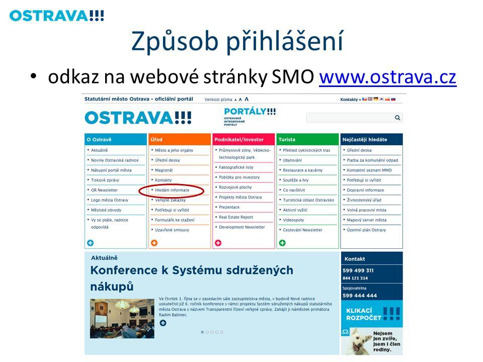 Způsob přihlášení odkaz na webové stránky SMO www.ostrava.czwww.ostrava.cz