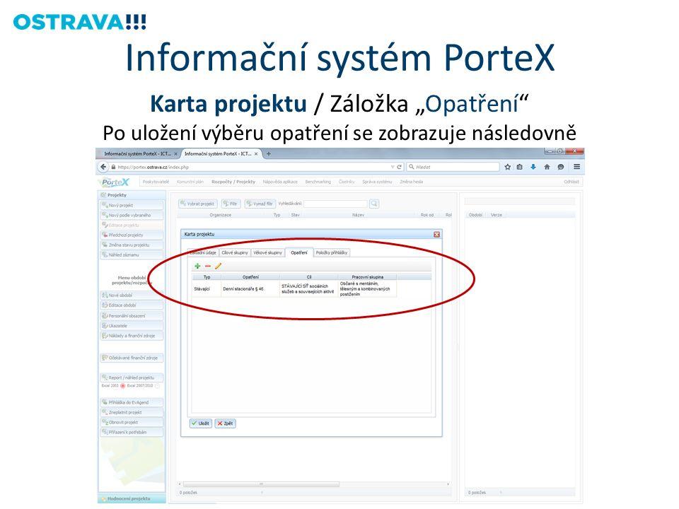 """Karta projektu / Záložka """"Opatření Po uložení výběru opatření se zobrazuje následovně Informační systém PorteX"""
