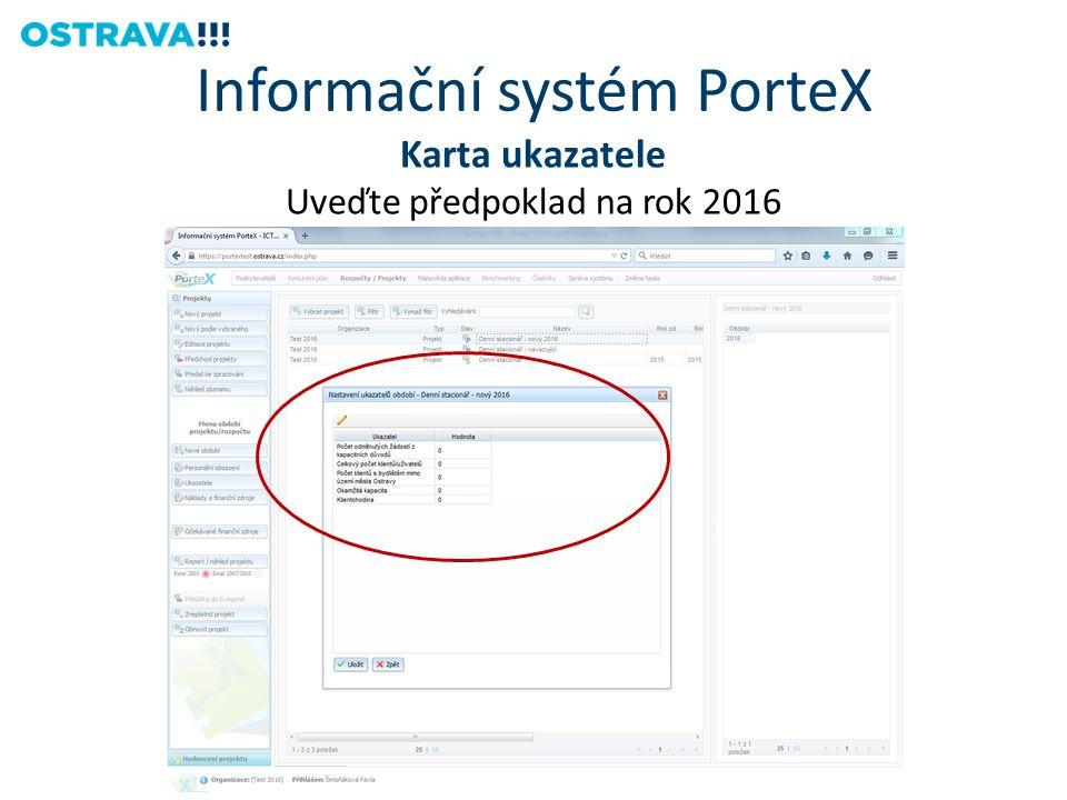 Karta ukazatele Uveďte předpoklad na rok 2016 Informační systém PorteX