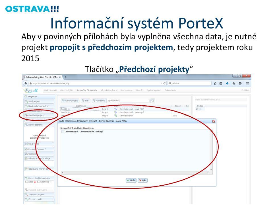 """Aby v povinných přílohách byla vyplněna všechna data, je nutné projekt propojit s předchozím projektem, tedy projektem roku 2015 Tlačítko """"Předchozí projekty Informační systém PorteX"""