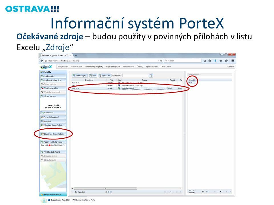 """Očekávané zdroje – budou použity v povinných přílohách v listu Excelu """"Zdroje Informační systém PorteX"""