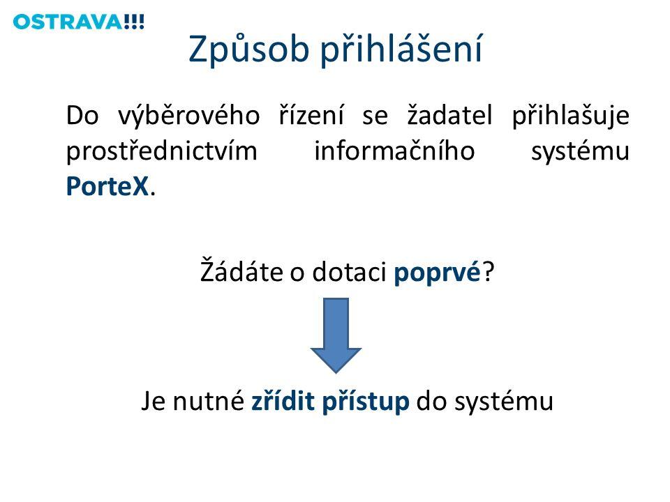 Do výběrového řízení se žadatel přihlašuje prostřednictvím informačního systému PorteX.