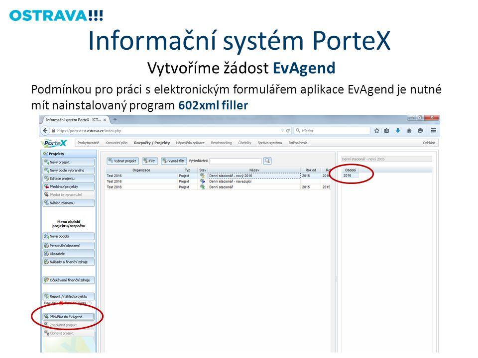 Vytvoříme žádost EvAgend Podmínkou pro práci s elektronickým formulářem aplikace EvAgend je nutné mít nainstalovaný program 602xml filler Informační systém PorteX