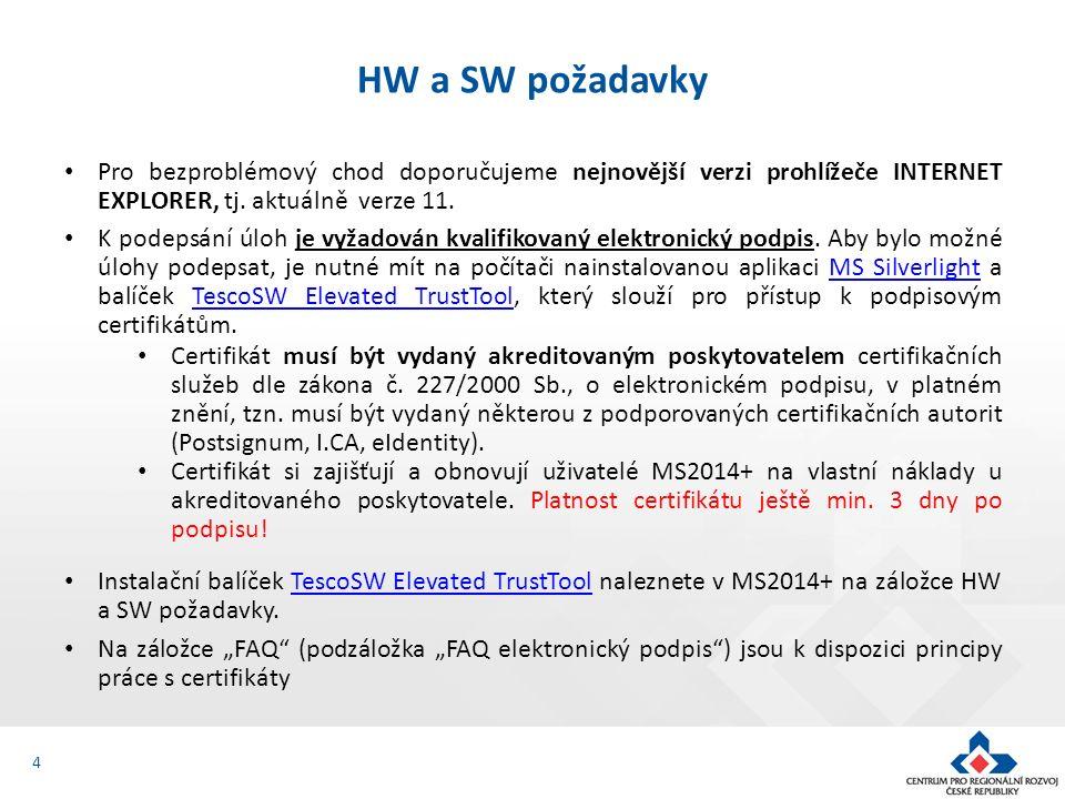 4 HW a SW požadavky Pro bezproblémový chod doporučujeme nejnovější verzi prohlížeče INTERNET EXPLORER, tj. aktuálně verze 11. K podepsání úloh je vyža