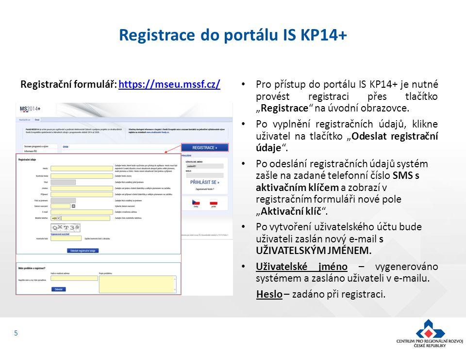 5 Registrace do portálu IS KP14+ Registrační formulář: https://mseu.mssf.cz/https://mseu.mssf.cz/ Pro přístup do portálu IS KP14+ je nutné provést reg