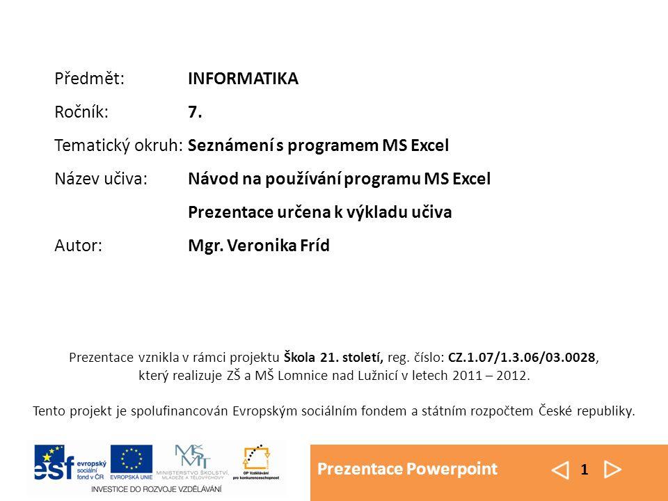 Prezentace Powerpoint 2 MS EXCEL Návod na používání programu – 1.